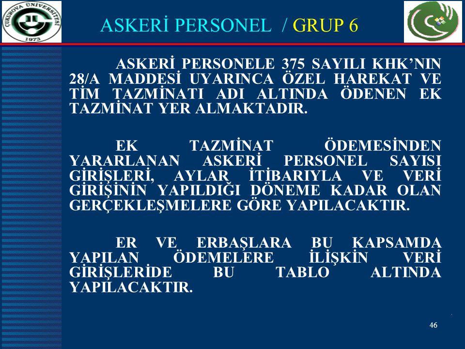 ASKERİ PERSONEL / GRUP 6