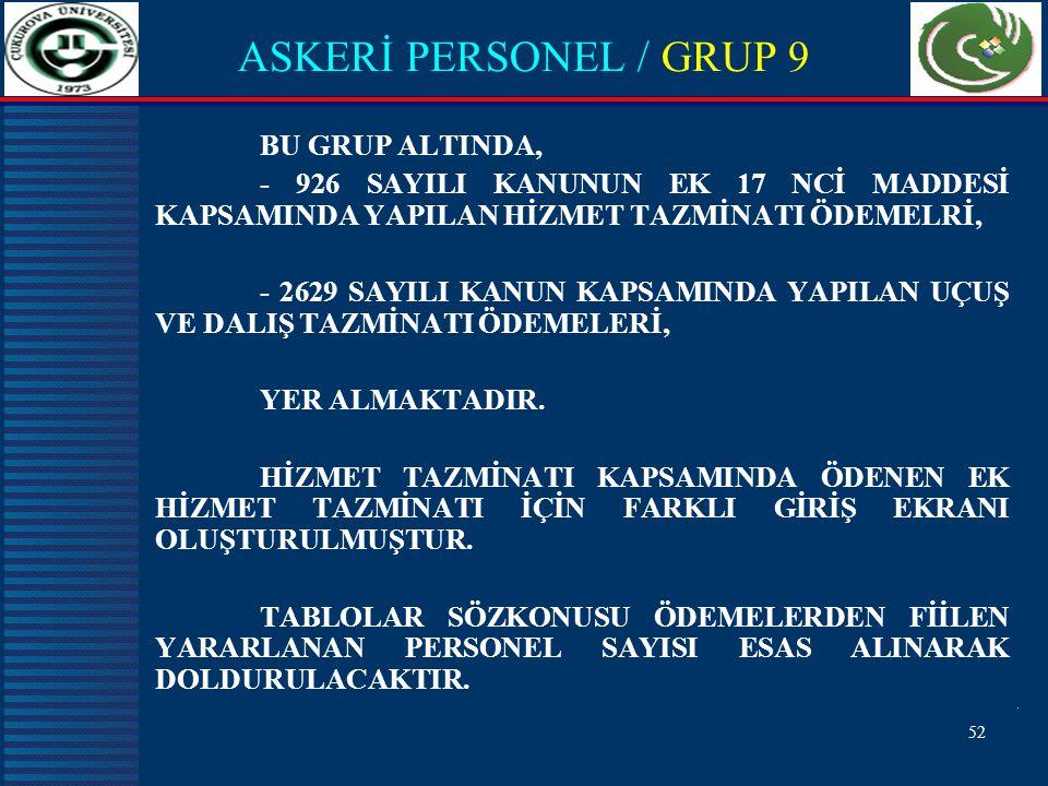 ASKERİ PERSONEL / GRUP 9 BU GRUP ALTINDA,