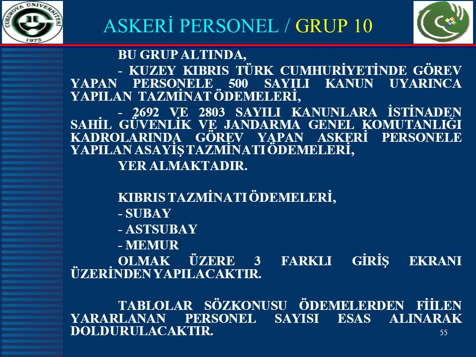 ASKERİ PERSONEL / GRUP 10 BU GRUP ALTINDA,