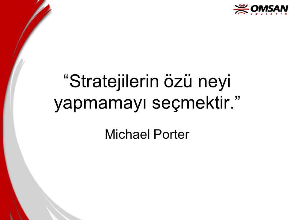 Stratejilerin özü neyi yapmamayı seçmektir.