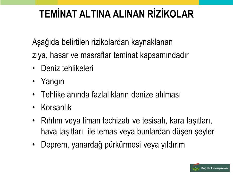 TEMİNAT ALTINA ALINAN RİZİKOLAR