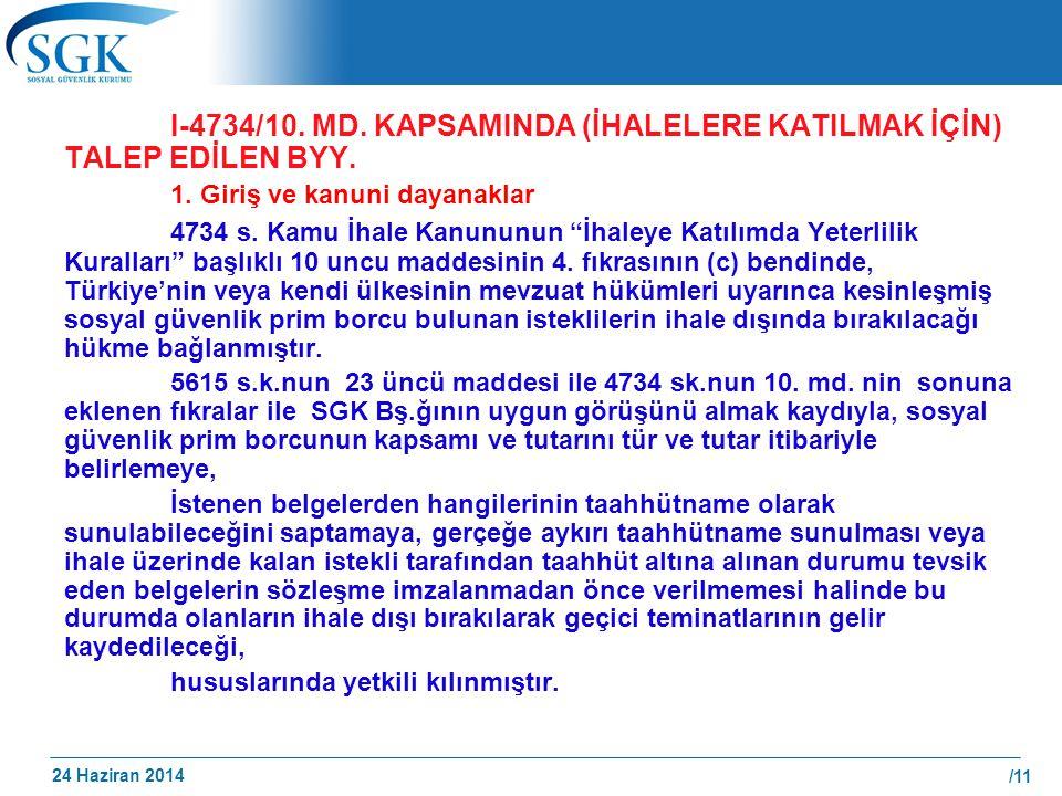 I-4734/10. MD. KAPSAMINDA (İHALELERE KATILMAK İÇİN) TALEP EDİLEN BYY.