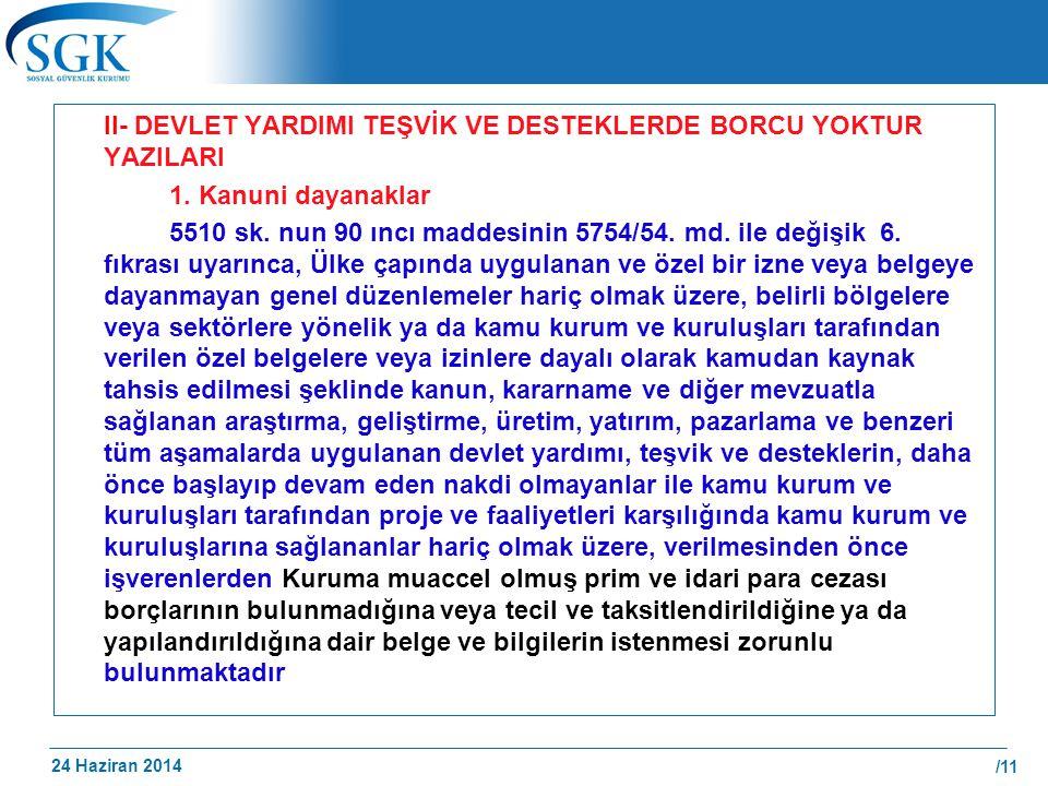 II- DEVLET YARDIMI TEŞVİK VE DESTEKLERDE BORCU YOKTUR YAZILARI