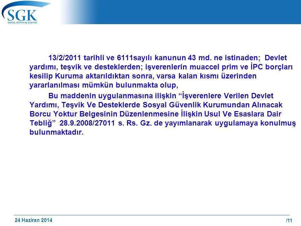 13/2/2011 tarihli ve 6111sayılı kanunun 43 md