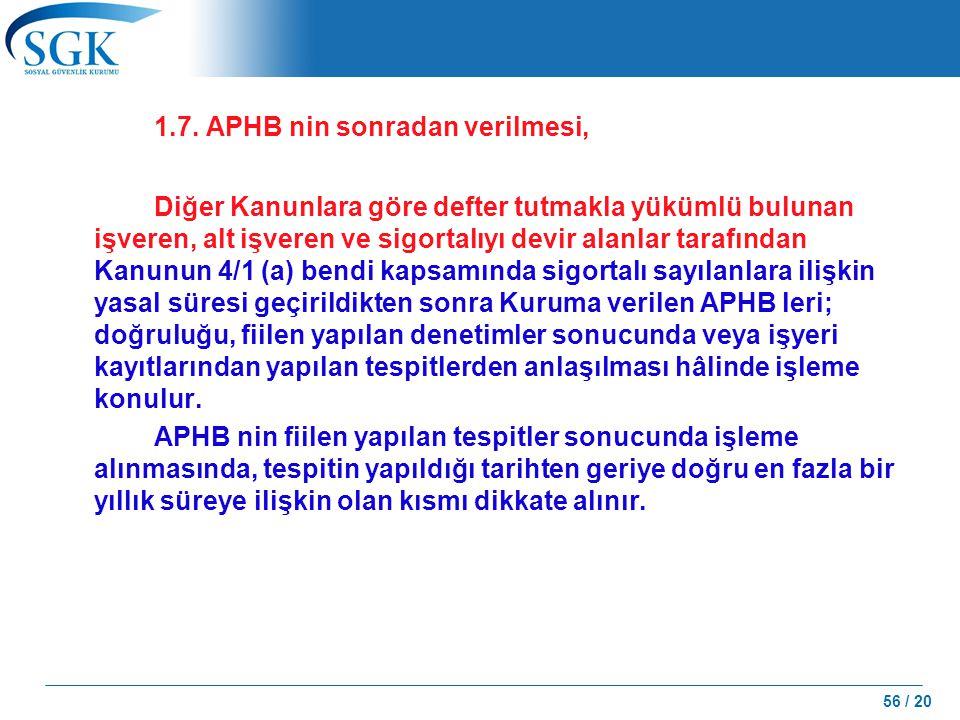 1.7. APHB nin sonradan verilmesi,