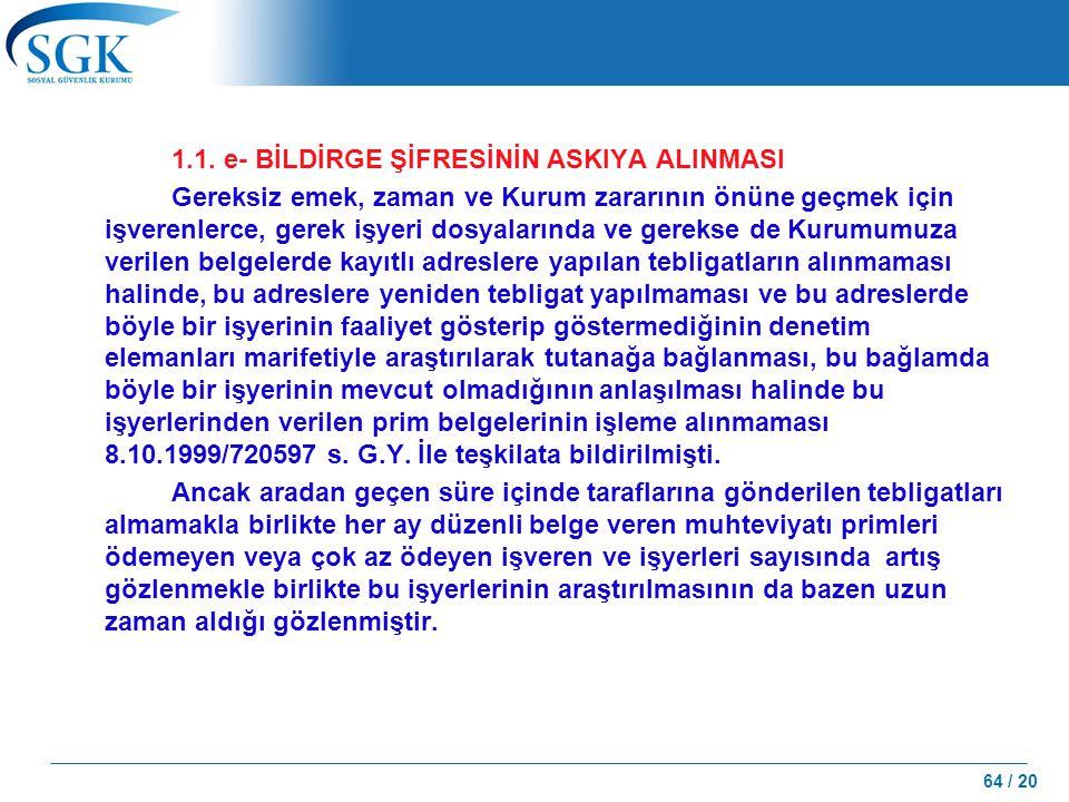 1.1. e- BİLDİRGE ŞİFRESİNİN ASKIYA ALINMASI