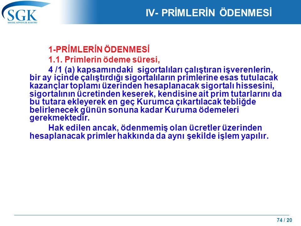 IV- PRİMLERİN ÖDENMESİ