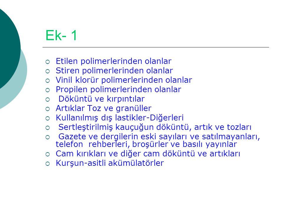 Ek- 1 Etilen polimerlerinden olanlar Stiren polimerlerinden olanlar