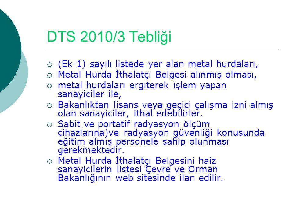 DTS 2010/3 Tebliği (Ek-1) sayılı listede yer alan metal hurdaları,