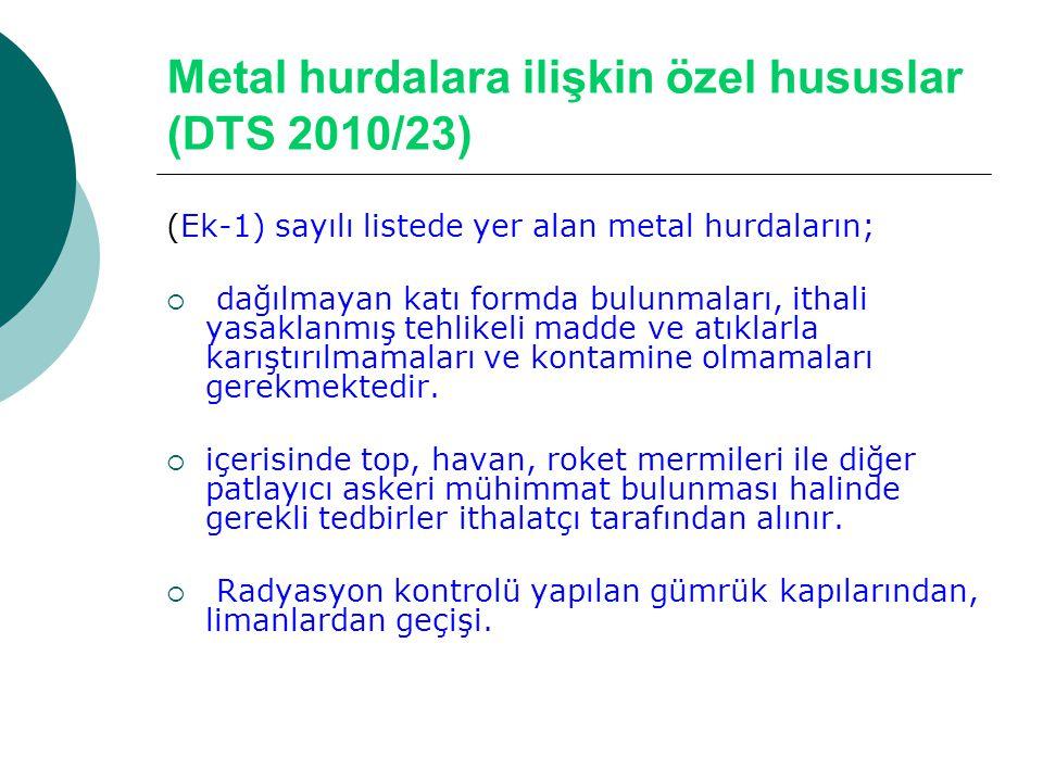 Metal hurdalara ilişkin özel hususlar (DTS 2010/23)