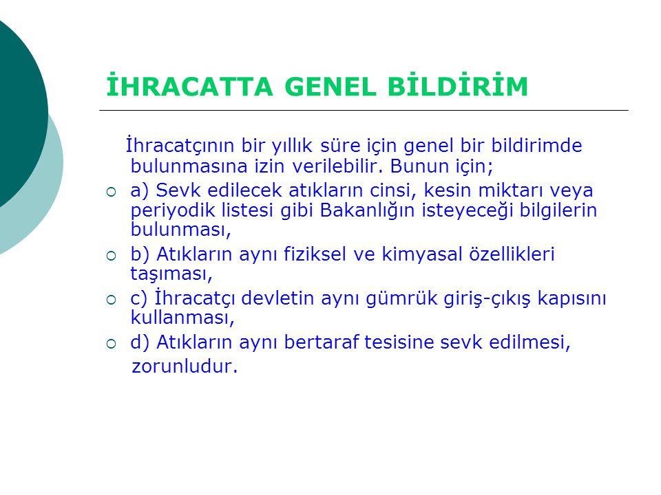 İHRACATTA GENEL BİLDİRİM