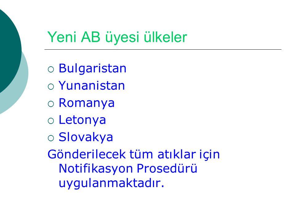 Yeni AB üyesi ülkeler Bulgaristan Yunanistan Romanya Letonya Slovakya