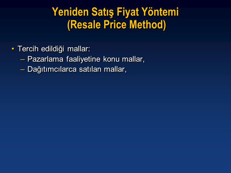 Yeniden Satış Fiyat Yöntemi (Resale Price Method)
