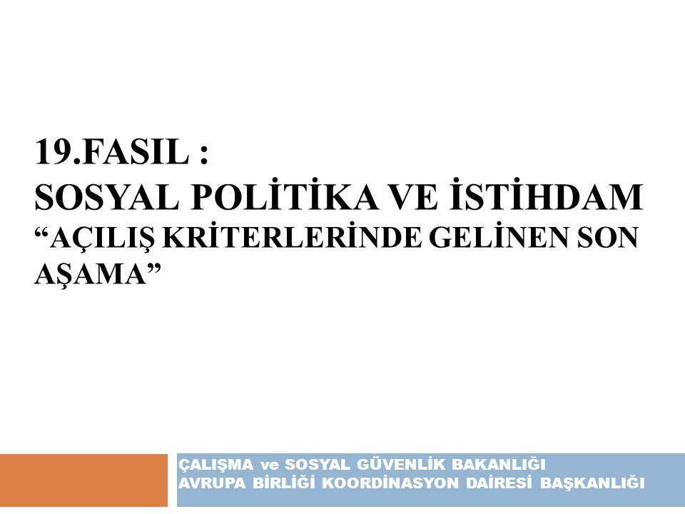 19.FASIL : Sosyal Polİtİka ve İstİhdam AçIlIş Krİterlerİnde Gelİnen Son Aşama