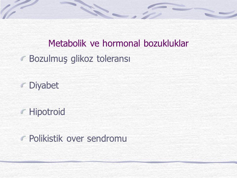 Metabolik ve hormonal bozukluklar
