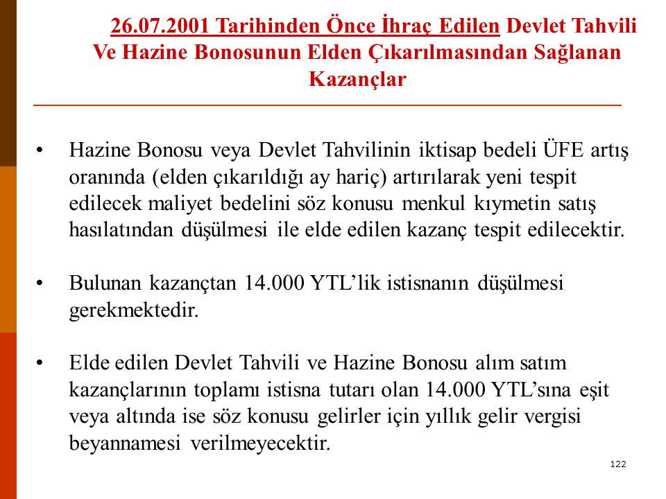 Bulunan kazançtan 14.000 YTL'lik istisnanın düşülmesi gerekmektedir.