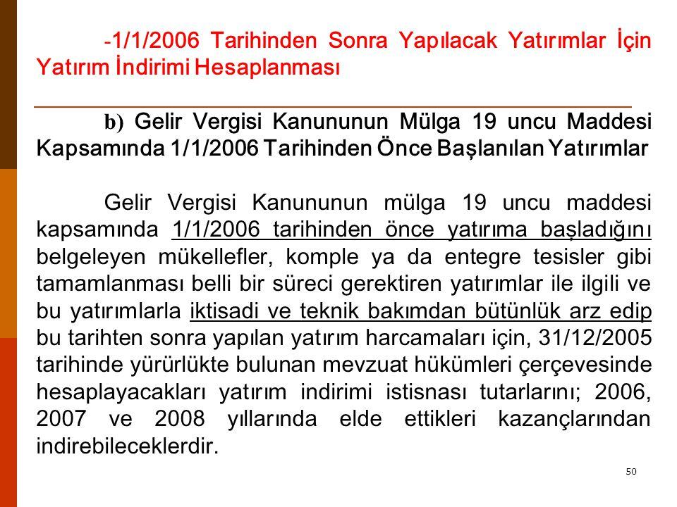 -1/1/2006 Tarihinden Sonra Yapılacak Yatırımlar İçin Yatırım İndirimi Hesaplanması