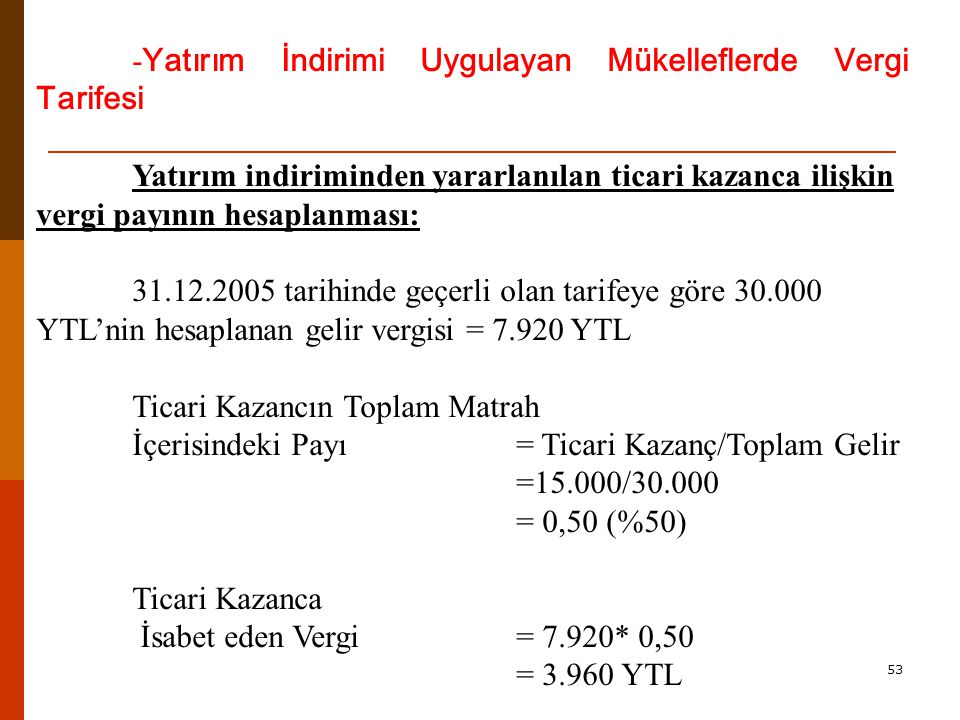 -Yatırım İndirimi Uygulayan Mükelleflerde Vergi Tarifesi