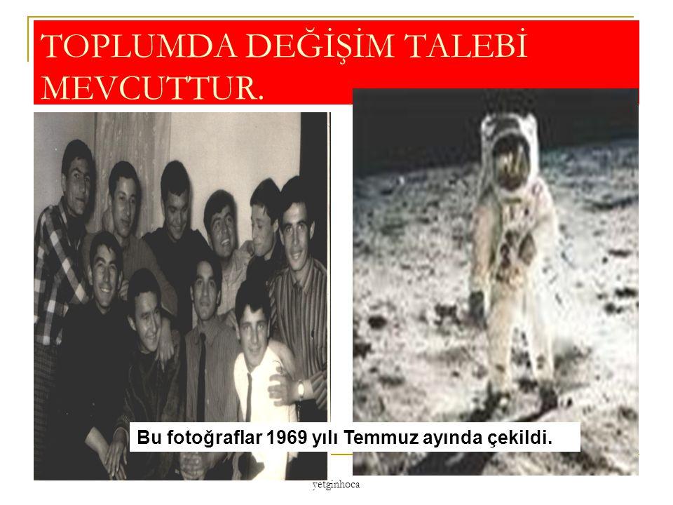 TOPLUMDA DEĞİŞİM TALEBİ MEVCUTTUR.