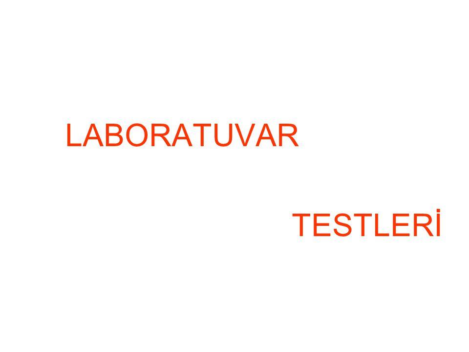 LABORATUVAR TESTLERİ