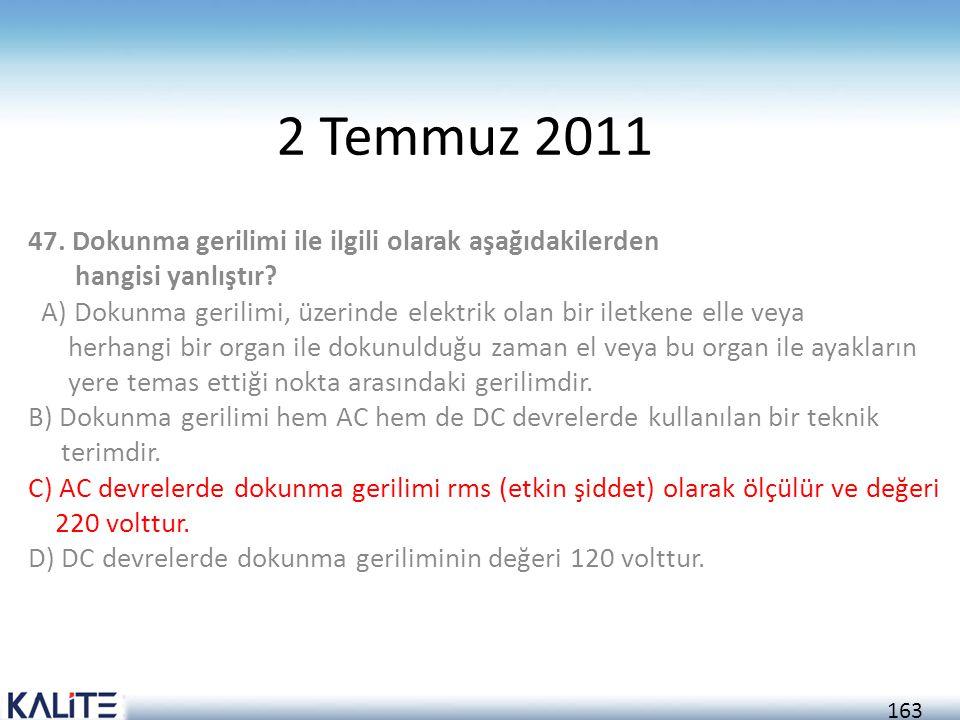 2 Temmuz 2011 47. Dokunma gerilimi ile ilgili olarak aşağıdakilerden