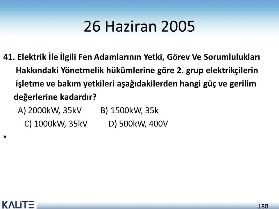 26 Haziran 2005 41. Elektrik İle İlgili Fen Adamlarının Yetki, Görev Ve Sorumlulukları.