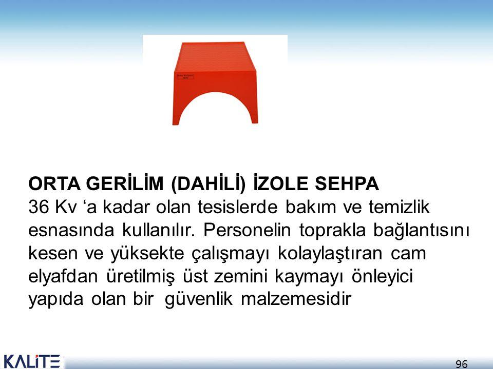ORTA GERİLİM (DAHİLİ) İZOLE SEHPA