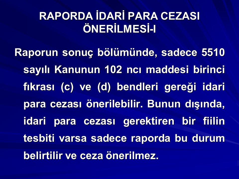 RAPORDA İDARİ PARA CEZASI ÖNERİLMESİ-I