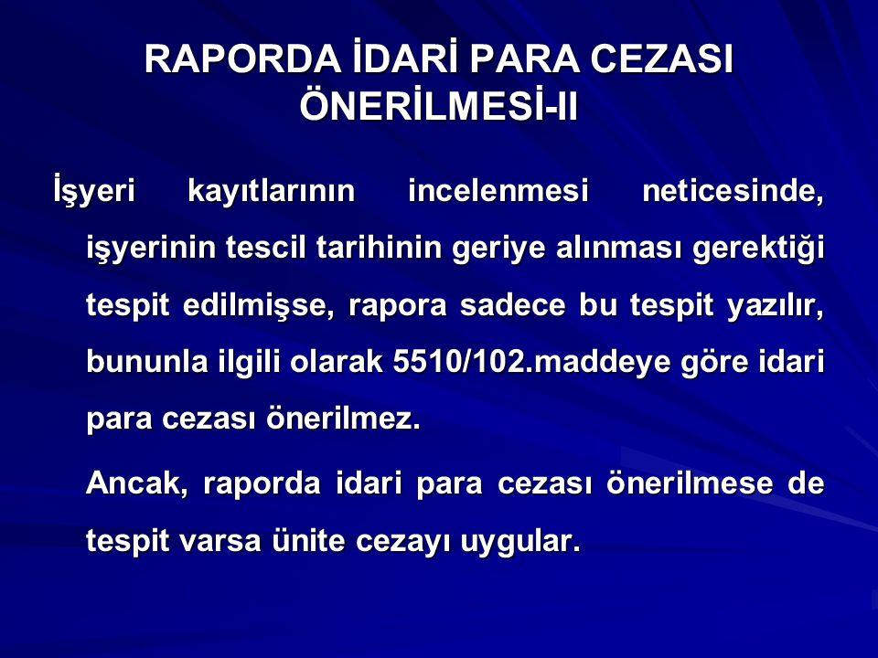 RAPORDA İDARİ PARA CEZASI ÖNERİLMESİ-II