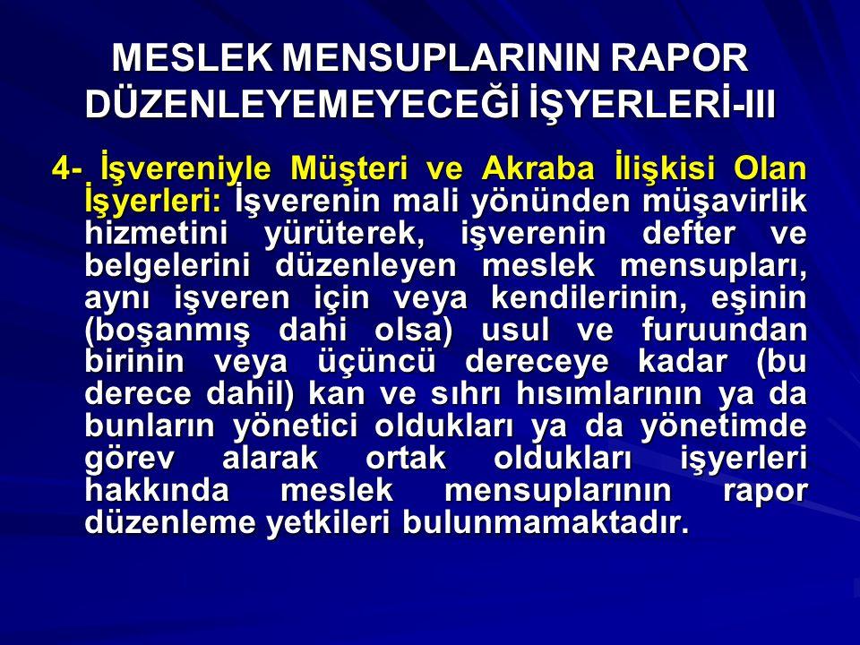 MESLEK MENSUPLARININ RAPOR DÜZENLEYEMEYECEĞİ İŞYERLERİ-III
