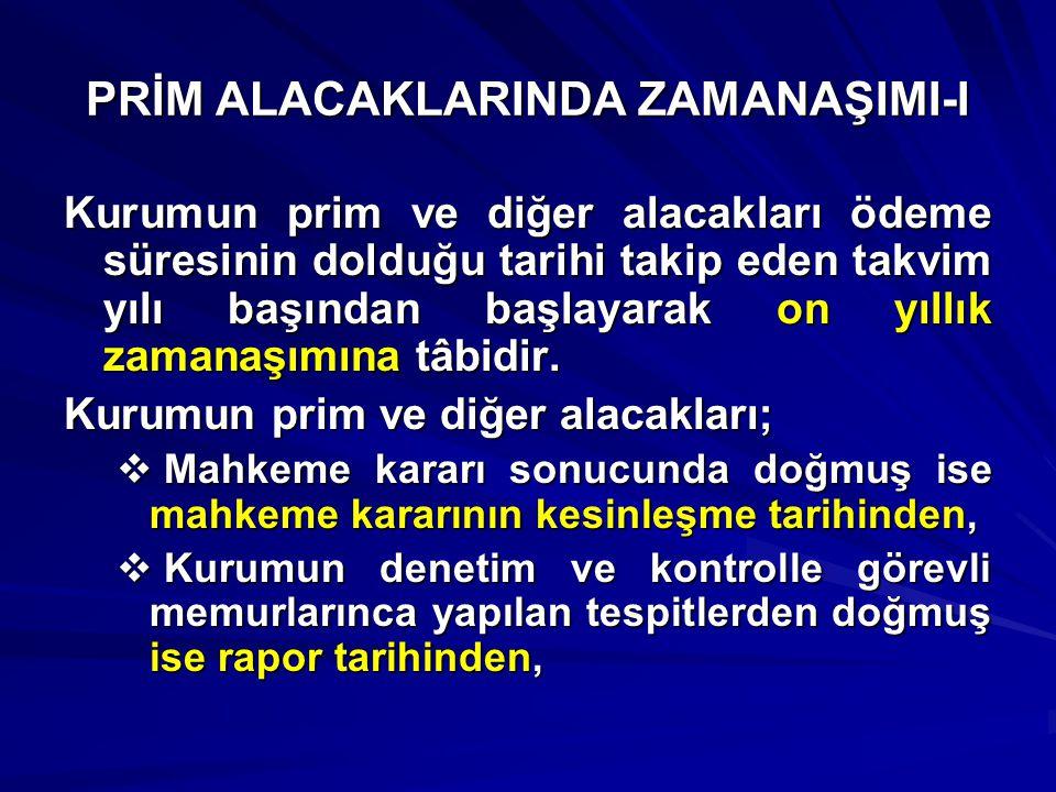 PRİM ALACAKLARINDA ZAMANAŞIMI-I