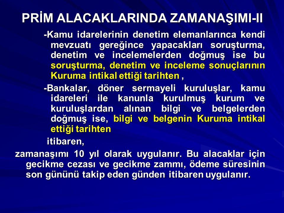 PRİM ALACAKLARINDA ZAMANAŞIMI-II