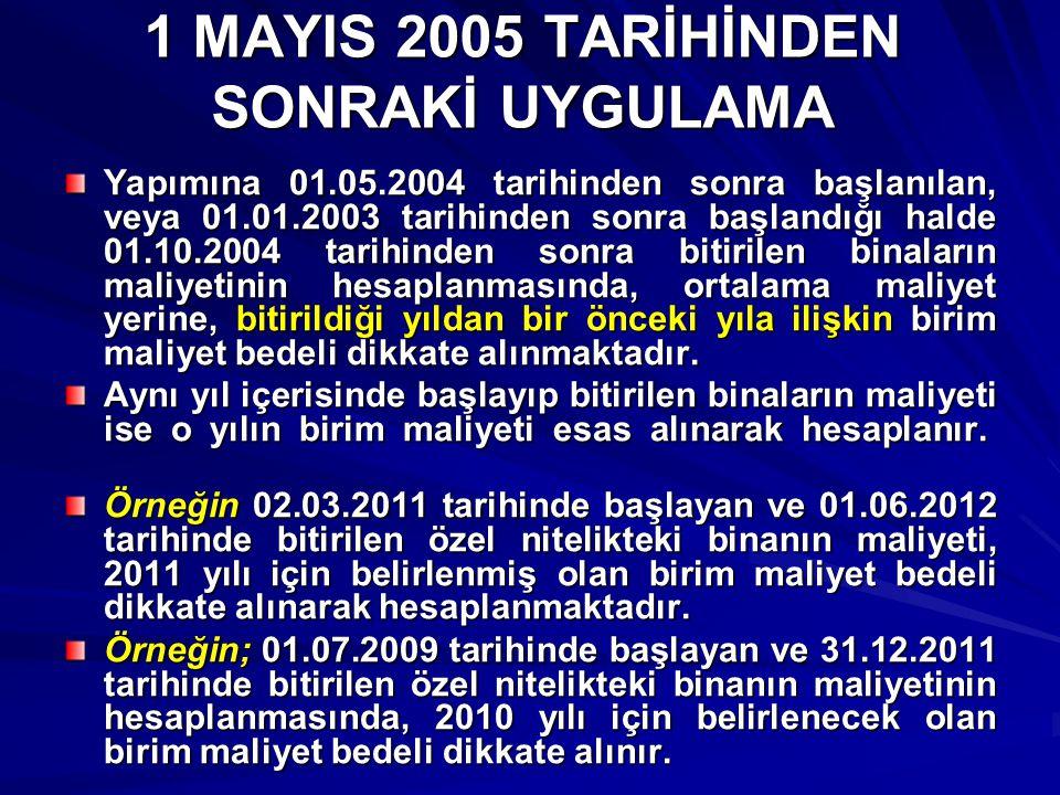 1 MAYIS 2005 TARİHİNDEN SONRAKİ UYGULAMA