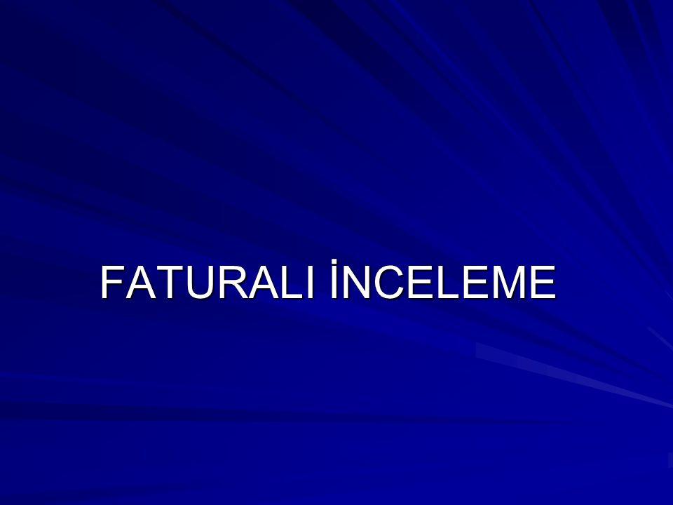 FATURALI İNCELEME