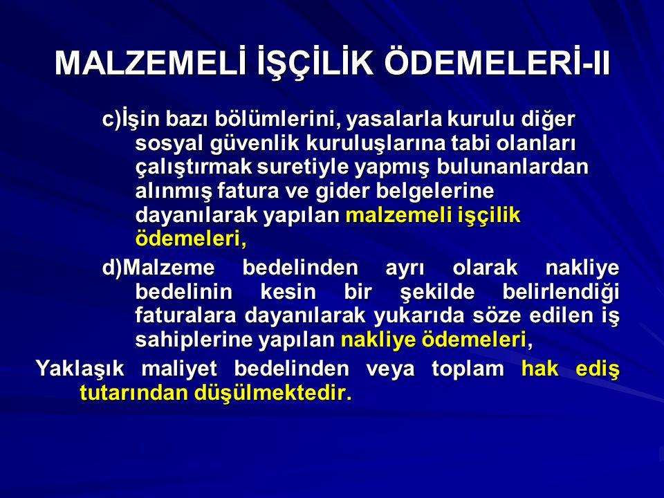 MALZEMELİ İŞÇİLİK ÖDEMELERİ-II