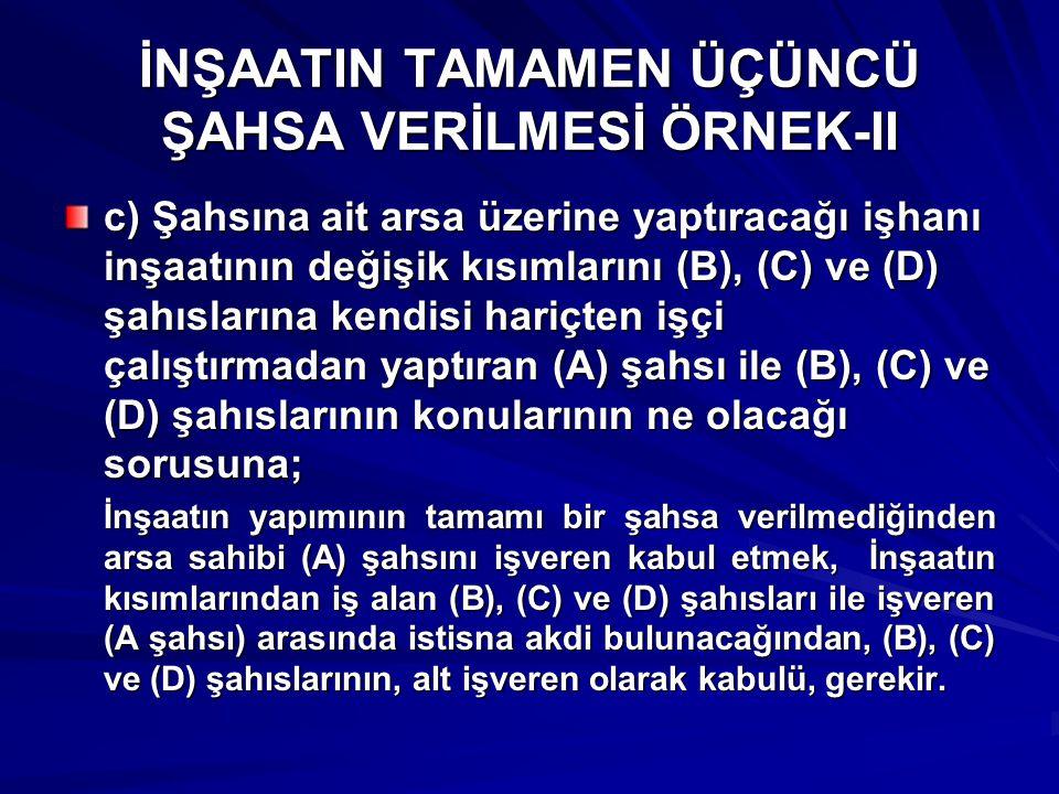 İNŞAATIN TAMAMEN ÜÇÜNCÜ ŞAHSA VERİLMESİ ÖRNEK-II