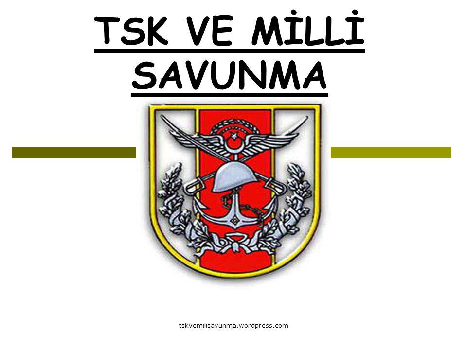 TSK VE MİLLİ SAVUNMA tskvemilisavunma.wordpress.com