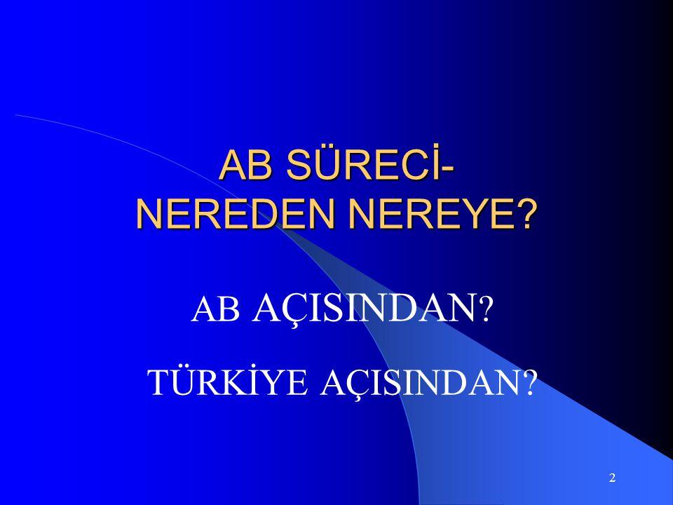 AB SÜRECİ- NEREDEN NEREYE