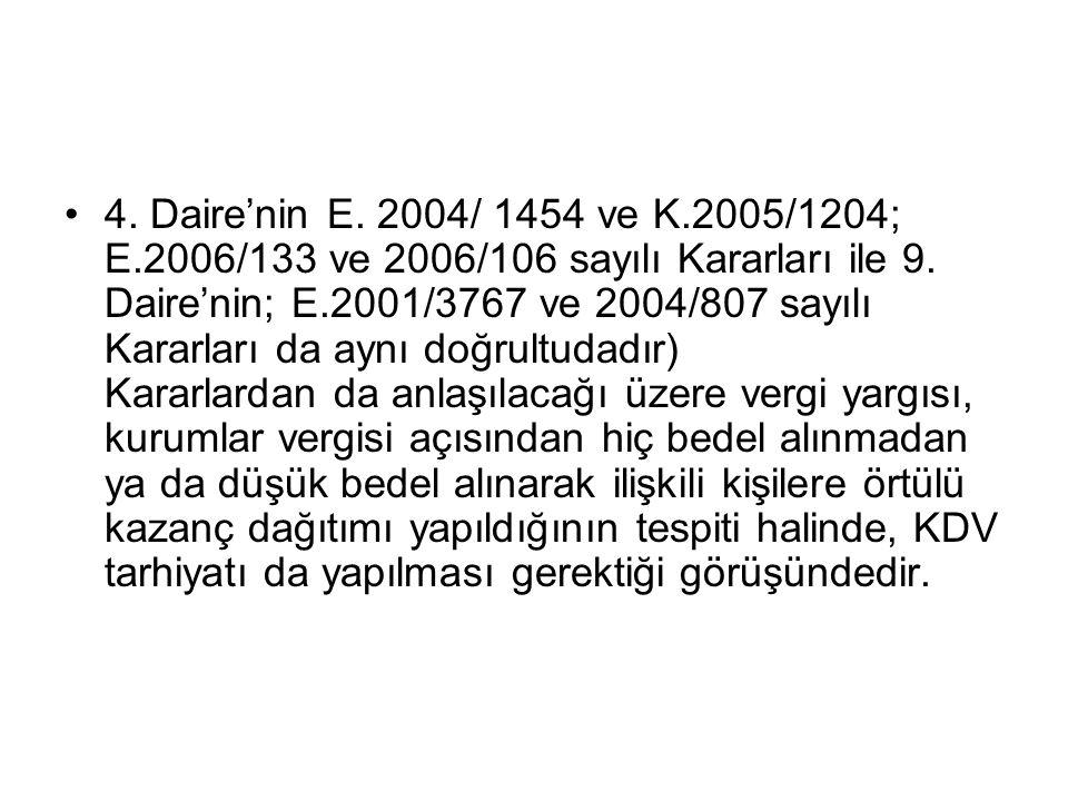 4. Daire'nin E. 2004/ 1454 ve K.2005/1204; E.2006/133 ve 2006/106 sayılı Kararları ile 9.