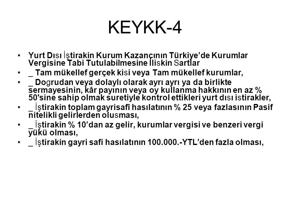 KEYKK-4 Yurt Dısı İştirakin Kurum Kazancının Türkiye'de Kurumlar Vergisine Tabi Tutulabilmesine İliskin Sartlar.