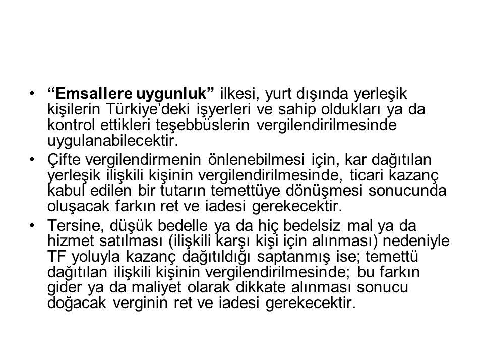 Emsallere uygunluk ilkesi, yurt dışında yerleşik kişilerin Türkiye'deki işyerleri ve sahip oldukları ya da kontrol ettikleri teşebbüslerin vergilendirilmesinde uygulanabilecektir.