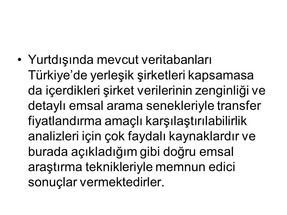 Yurtdışında mevcut veritabanları Türkiye'de yerleşik şirketleri kapsamasa da içerdikleri şirket verilerinin zenginliği ve detaylı emsal arama senekleriyle transfer fiyatlandırma amaçlı karşılaştırılabilirlik analizleri için çok faydalı kaynaklardır ve burada açıkladığım gibi doğru emsal araştırma teknikleriyle memnun edici sonuçlar vermektedirler.
