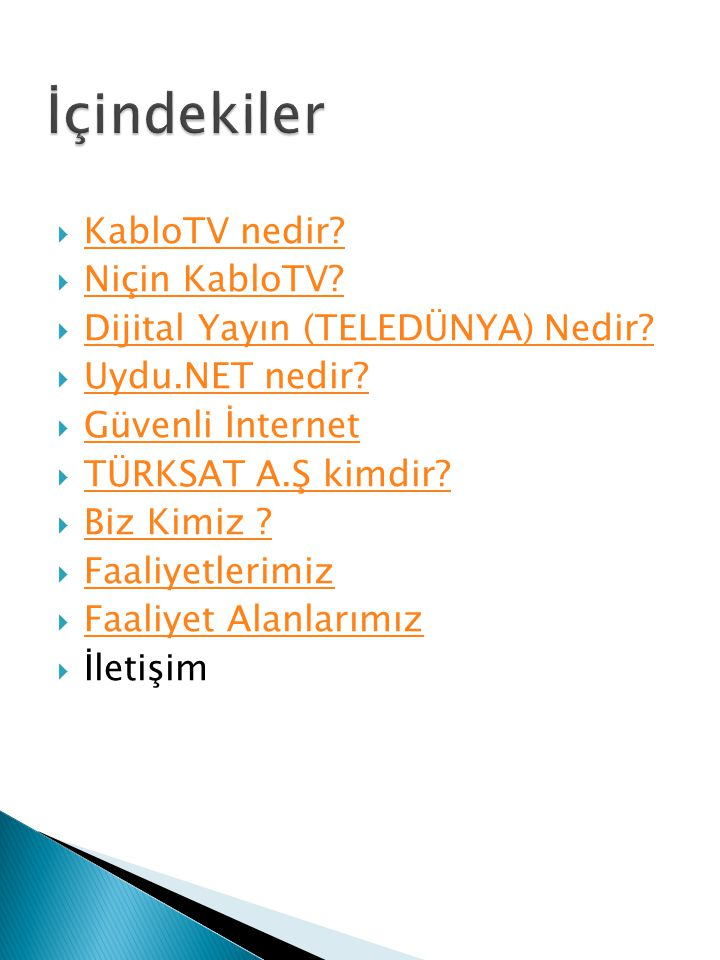 İçindekiler KabloTV nedir Niçin KabloTV