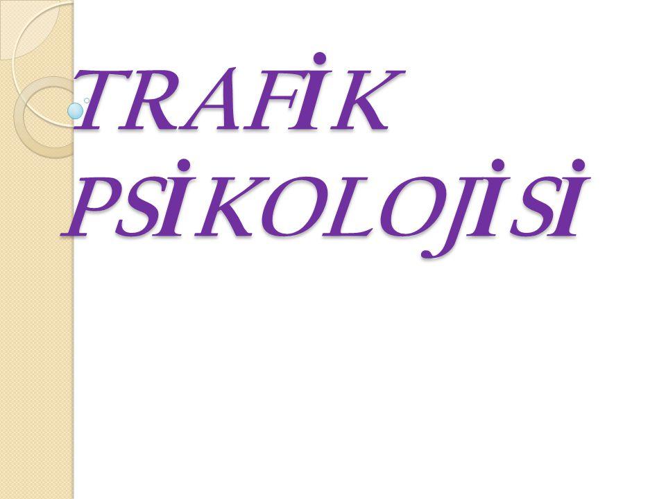 TRAFİK PSİKOLOJİSİ