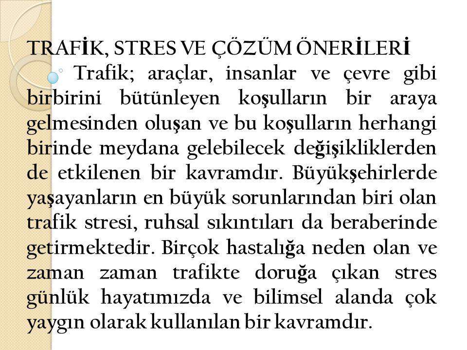 TRAFİK, STRES VE ÇÖZÜM ÖNERİLERİ
