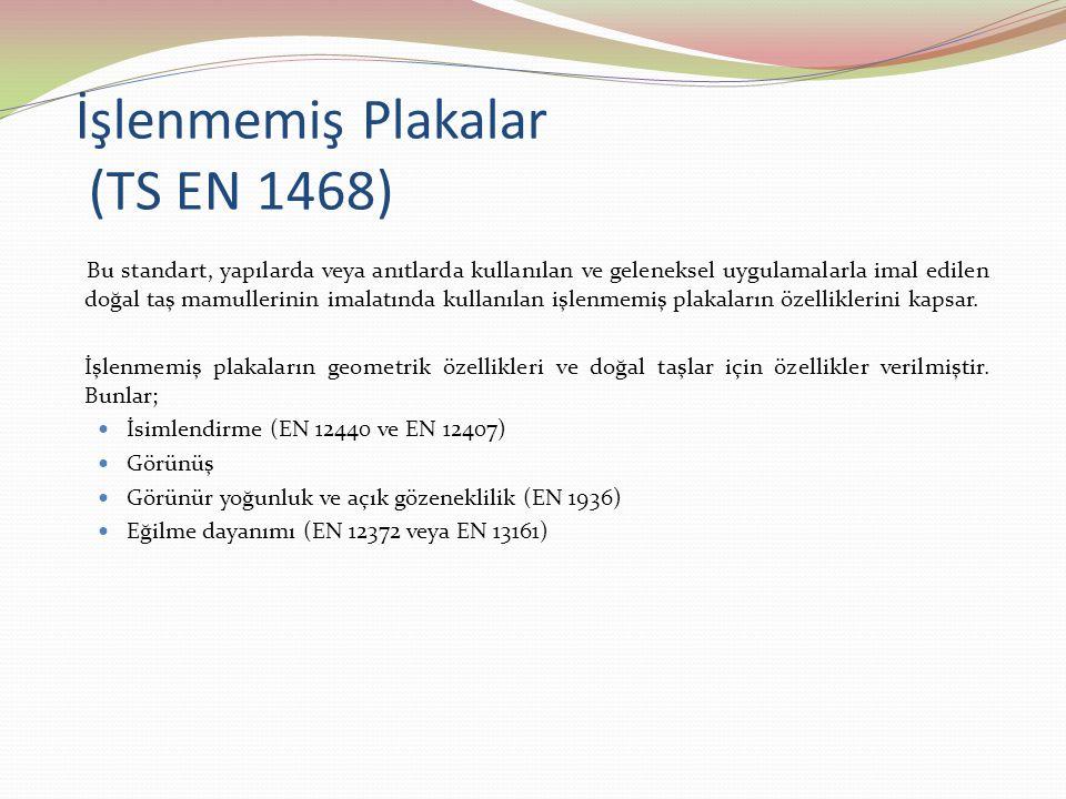 İşlenmemiş Plakalar (TS EN 1468)