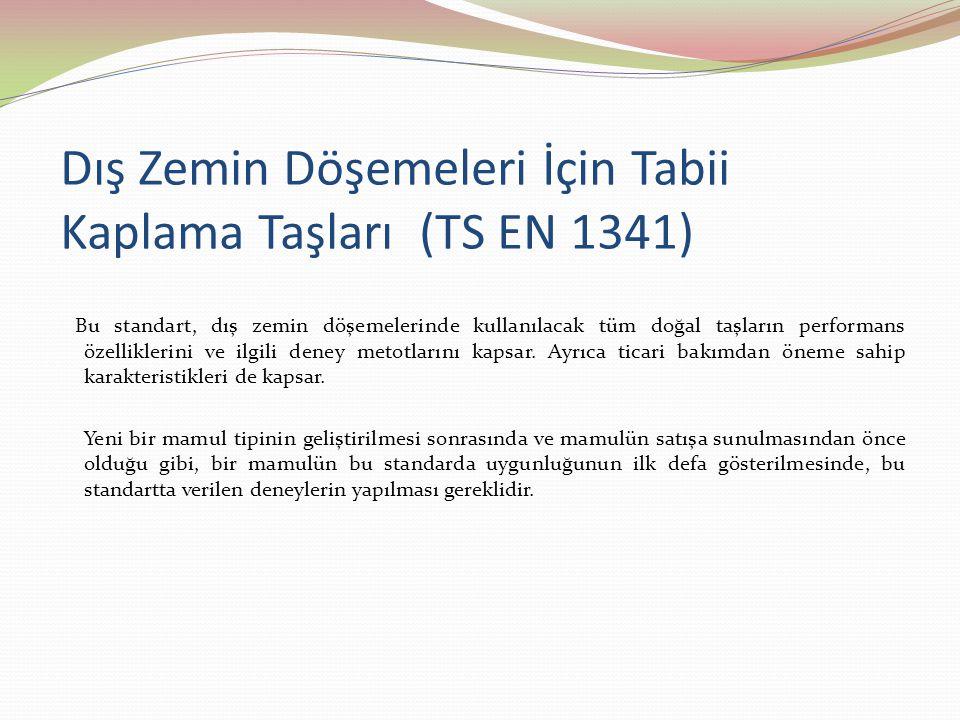 Dış Zemin Döşemeleri İçin Tabii Kaplama Taşları (TS EN 1341)