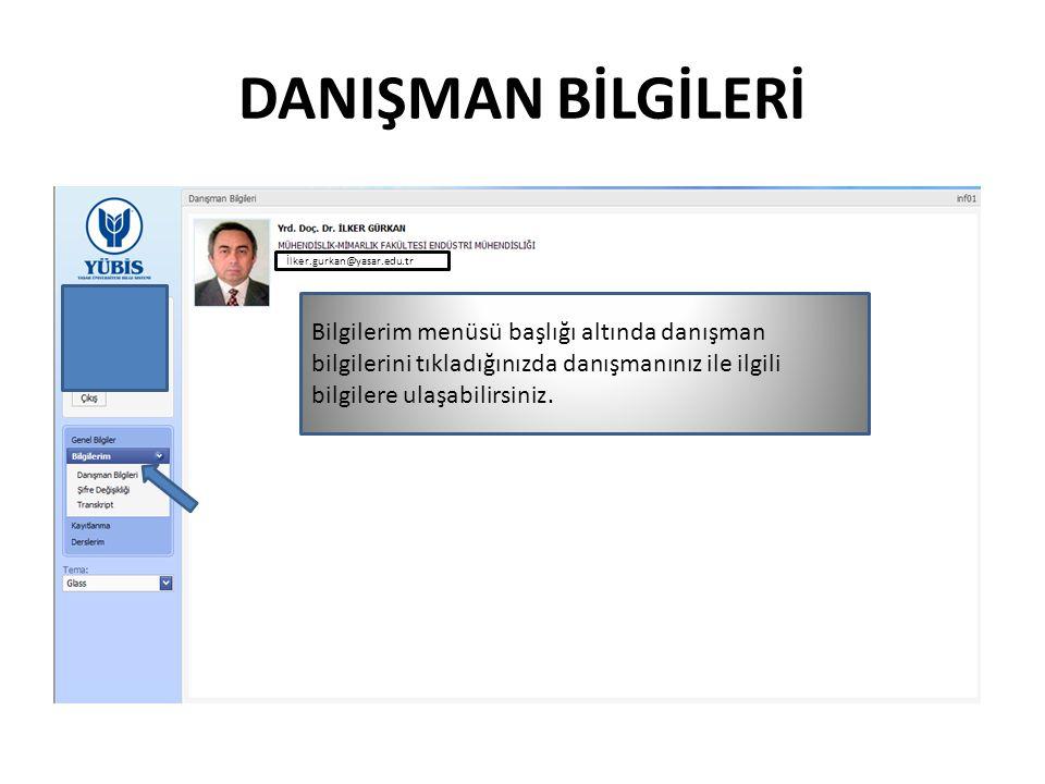 DANIŞMAN BİLGİLERİ İlker.gurkan@yasar.edu.tr.