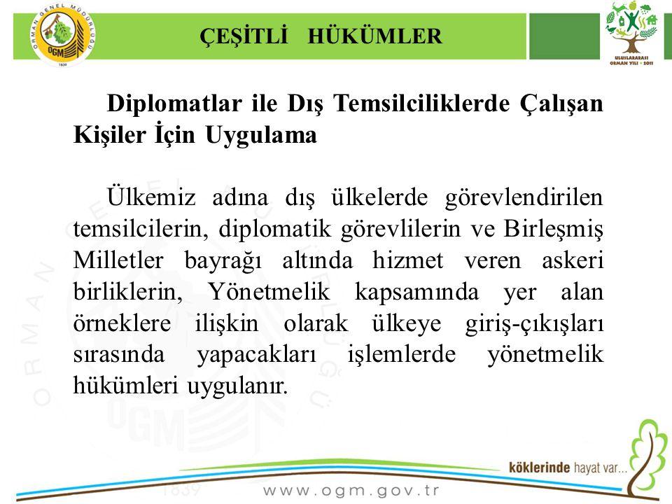 Diplomatlar ile Dış Temsilciliklerde Çalışan Kişiler İçin Uygulama