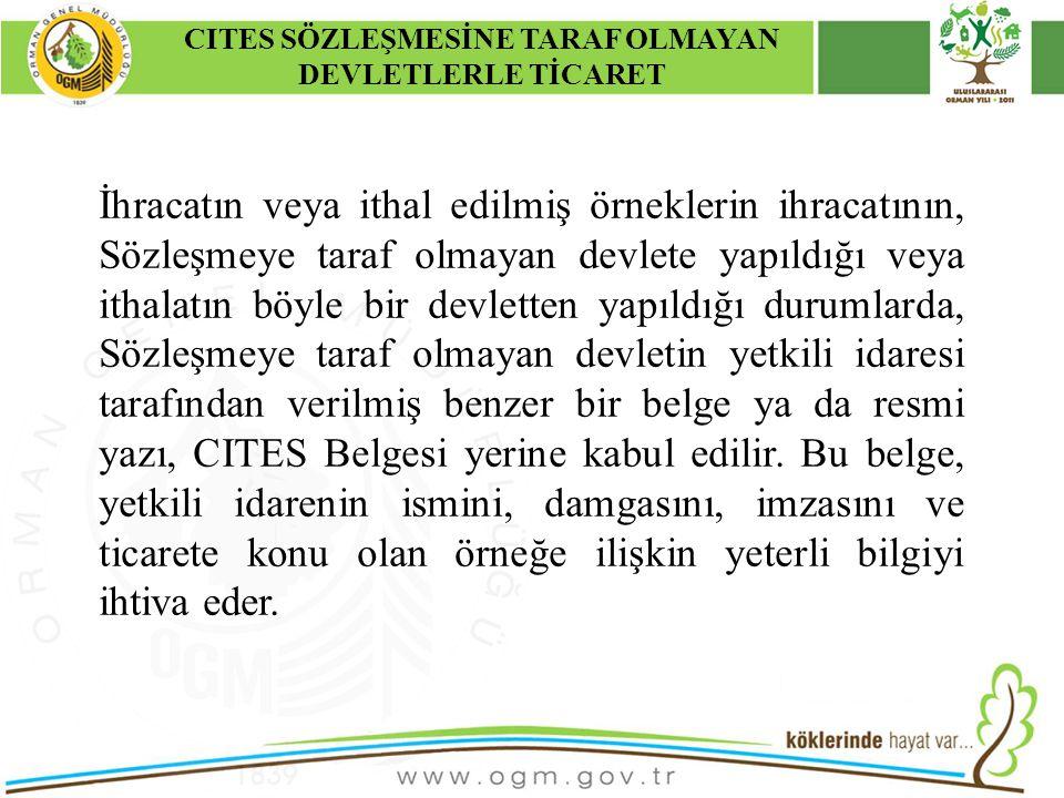 CITES SÖZLEŞMESİNE TARAF OLMAYAN DEVLETLERLE TİCARET